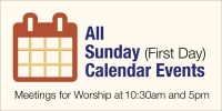 All Sunday Events with 10am and 5pm Worship Times