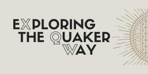 Exploring the Quaker Way XQW