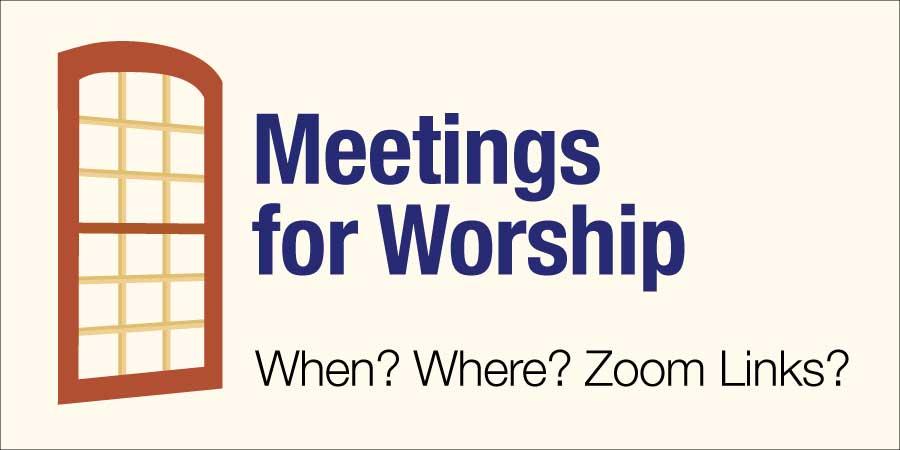 Meetings for Worship